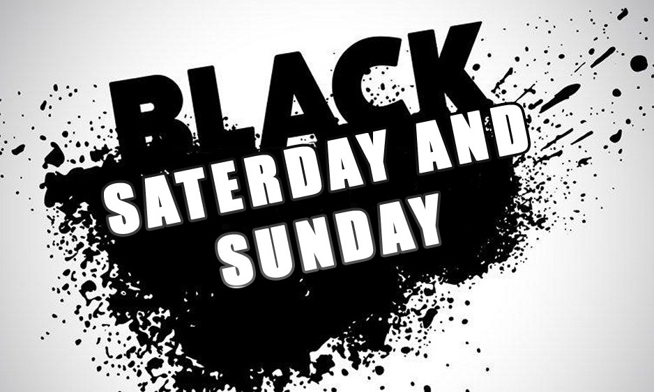 Black Saterday and Sunday